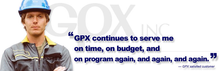 GPX continues to serve me on time, on budget, and on program again, and again, and again.